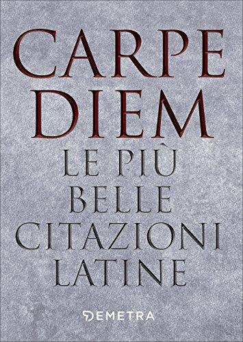 Carpe Diem Belle Citazioni Latine Abebooks