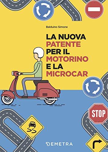 9788844051327: La nuova patente europea per il motorino e microcar