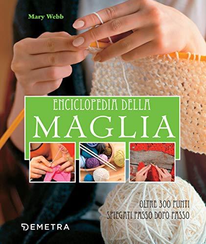 9788844052720: Enciclopedia della maglia. Oltre 300 punti spiegati passo dopo passo