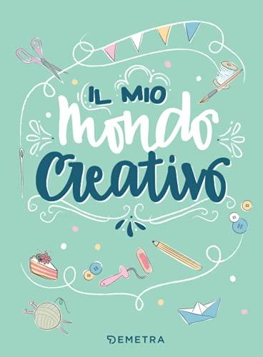 9788844053222: Il mio mondo creativo