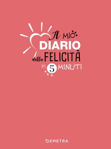9788844054991: Il mio diario della felicità in 5 minuti