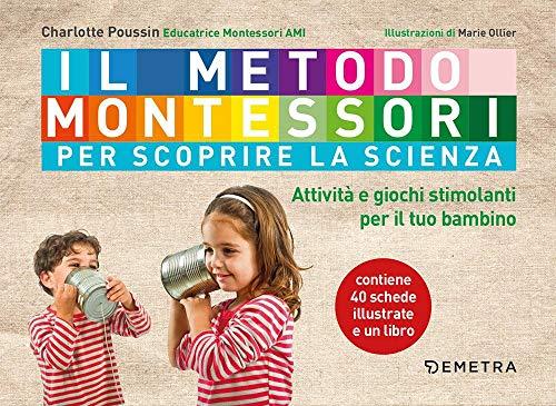 9788844055042: Il metodo Montessori per scoprire la scienza. Con 40 schede