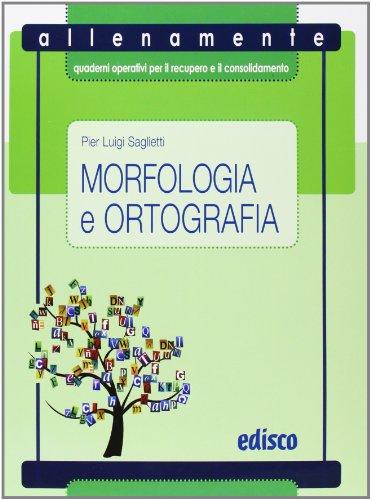 9788844118563: Morfologia e ortografia. Allenamente, quaderni operativi per il recupero e il consolidamento. Per la Scuola media. Con espansione online
