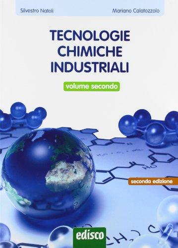 9788844118792: Tecnologie chimiche industriali. Per gli Ist. tecnici e professionali. Con e-book. Con espansione online (Vol. 2)