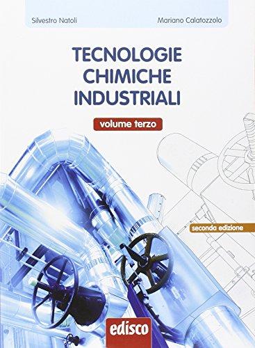 9788844118808: Tecnologie chimiche industriali. Con e-book. Con espansione online. Per gli Ist. tecnici e professionale: 3