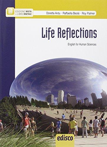 9788844119812: Life reflections. English for human sciences. Pe le Scuole superiori. Con e-book. Con espansione online