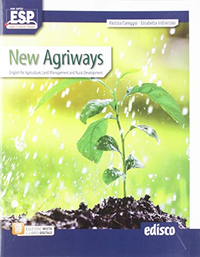 9788844120863: New agriways. English for agriculture, land management and rural development. Per le Scuole superiori. Con e-book. Con espansione online