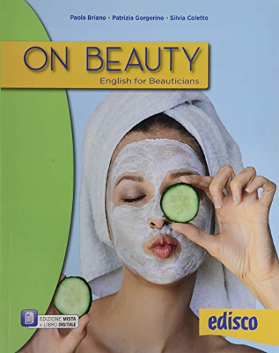 9788844120948: On beauty. English for beauticians. Per gli Ist. professionali. Con e-book. Con espansione online