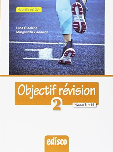 9788844121600: Objectif revision. Niveaux B1-B2. Per le Scuole superiori. Con espansione online [Lingua francese]