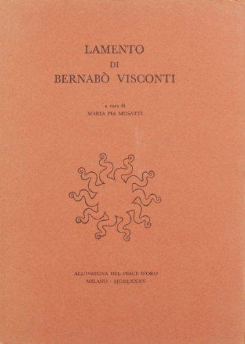 Lamento di Bernabò Visconti.: -Anonimo del XIV secolo.
