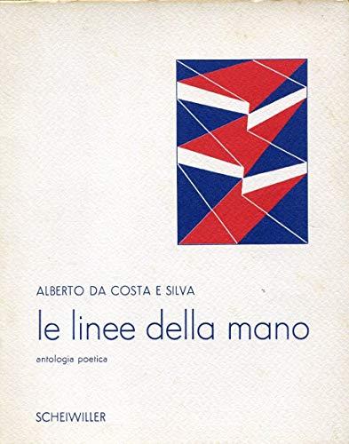 Le linee della mano.: Da Costa E.Silva,Alberto.