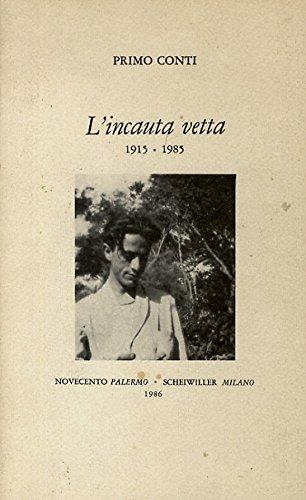 L'incauta vetta 1915-1985.: Conti,Primo.
