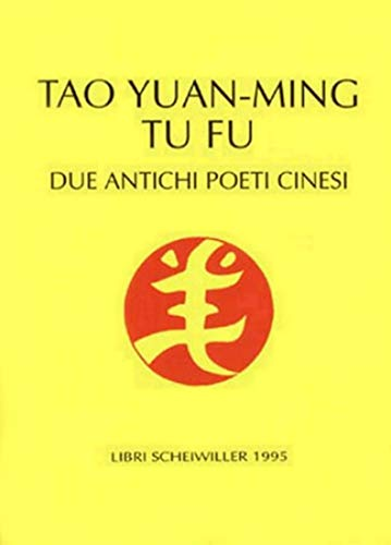 9788844413903: Due antichi poeti cinesi. Tao Yuan-Ming e Tu Fu (Il sigillo)
