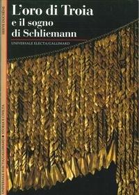 L'oro di Troia e il sogno di: Duchene,Herve.