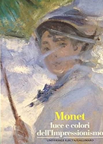 Monet. Luce e colori dell'Impressionismo.: Gache Patin,Sylvie.