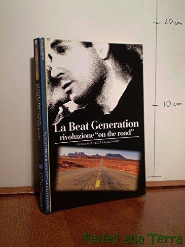 La beat generation. Rivoluzione ?On the road? (Storia e civilt?): Alain Dister