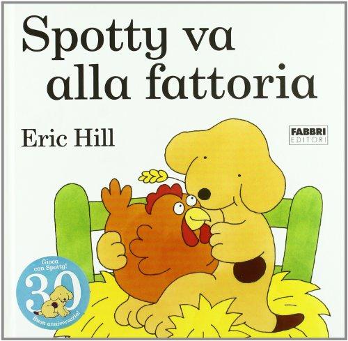 9788845004056: Spotty va alla fattoria
