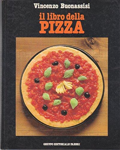 Il libro della pizza (Cucina. Varia)