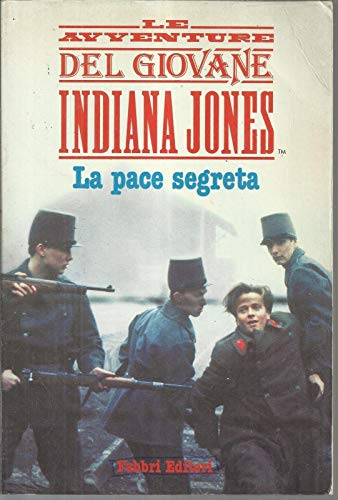 9788845044786: Le avventure del giovane Indiana Jones. La pace segreta