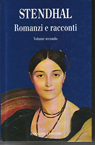 Romanzi e racconti.: Stendhal (Beyle,Henri).