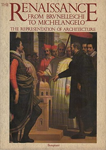 The Renaissance from Brunelleschi to Michelangelo the Representation of Architecture
