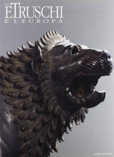 Gli Etruschi e l'Europa.: Catalogo della Mostra: