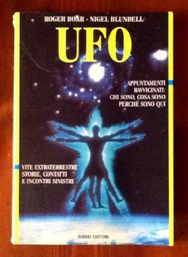 9788845065620: UFO. Appuntamenti ravvicinati: chi sono, cosa sono, perché sono qui