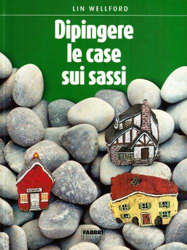 9788845067358: Come dipingere case, cottage, città sui sassi