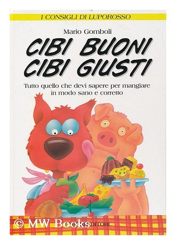 Cibi Buoni, Cibi Giusti .: Gomboli, Mario