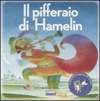 Il pifferaio di Hamelin (con cd audio): Parazzoli, Paola; Brunello,