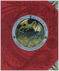 9788845106637: Dragologia. Il libro completo dei draghi