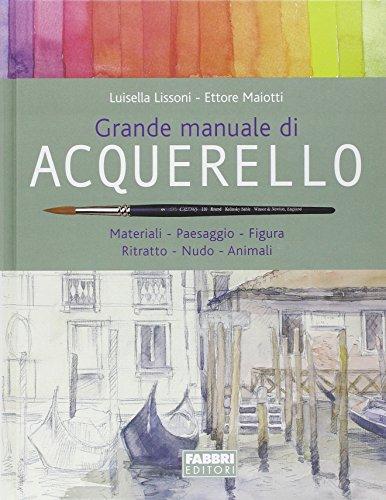 9788845107771: Grande manuale di acquerello. Materiali, paesaggio, figura, ritratto, nudo, animali