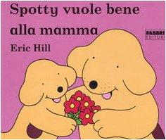 9788845115097: Spotty vuole bene alla mamma