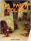9788845127519: La pappa dolce. Ediz. illustrata