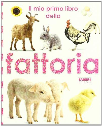 9788845128202: Il mio primo libro della fattoria