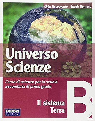 Universo scienze. Tomo B: il sistema Terra.: Flaccavento Romano, Gilda