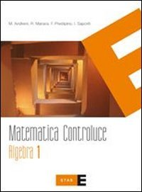 9788845147630: Matematica controluce. Algebra. Per le Scuole superiori: 1