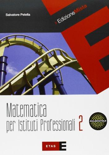9788845154225: Matematica per istituti professionali. Per le Scuole superiori. Con espansione online: 2