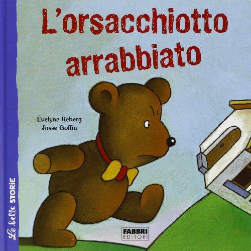 L'orsacchiotto arrabbiato: Goffin Josse Reberg