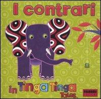 9788845164484: I contrari in Tinga Tinga. Tinga Tinga tales (Album illustrati)