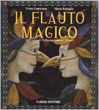 9788845174339: Il flauto magico. Dall'opera di Wolfgang Amadeus Mozart