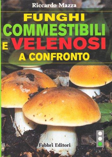 9788845179501: Funghi commestibili e velenosi a confronto