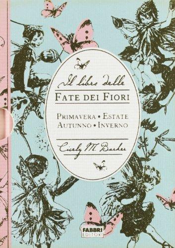 Il libro delle fate dei fiori: Cicely M. Barker