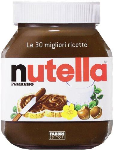 9788845189395: Nutella. Le 30 migliori ricette (Cucina. Varia)