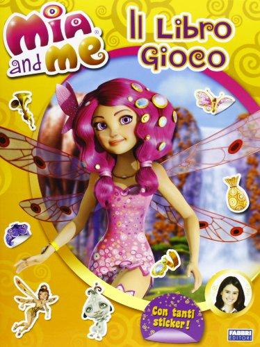 9788845194405: Mia and me. Il libro gioco. Con adesivi. Ediz. illustrata