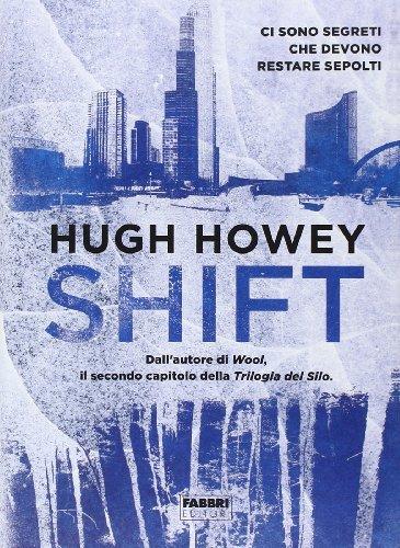 9788845199608: Shift. Trilogia del Silo. Ediz. illustrata
