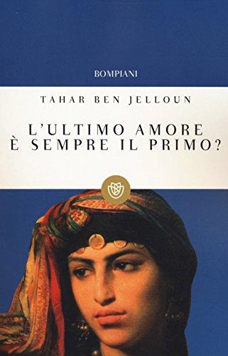 L'ultimo amore è sempre il primo? (8845201252) by Tahar Ben Jelloun