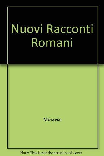 NUOVI RACCONTI ROMANI - volume I & volume II: MORAVIA, ALBERTO