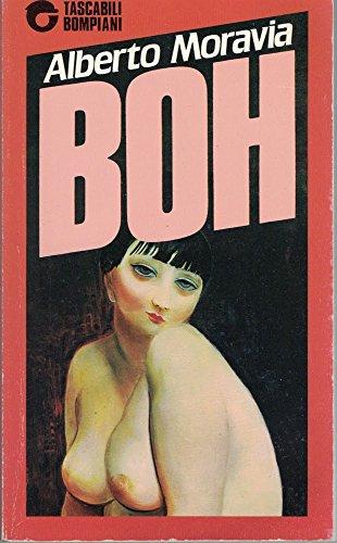 Boh! (Italian Edition): Moravia