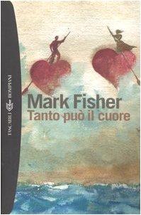 Tanto può il cuore (9788845212598) by Mark Fisher